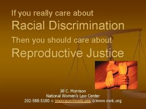 If you really care about Racial Discrimination Then