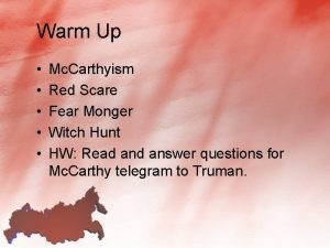 Warm Up Mc Carthyism Red Scare Fear Monger
