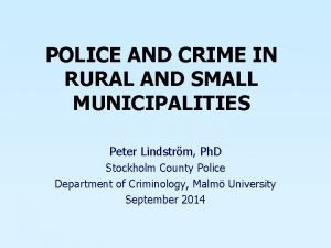 POLICE AND CRIME IN RURAL AND SMALL MUNICIPALITIES