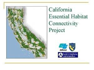 California Essential Habitat Connectivity Project Planning for Habitat