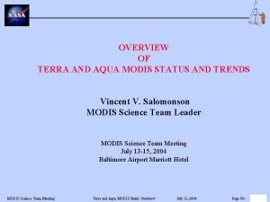 OVERVIEW OF TERRA AND AQUA MODIS STATUS AND