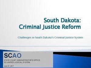 South Dakota Criminal Justice Reform Challenges in South
