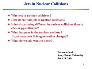 Jets in Nuclear Collisions l Why jets in