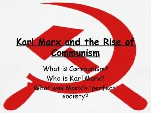 Karl Marx and the Rise of Communism What