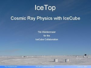 Ice Top Cosmic Ray Physics with Ice Cube