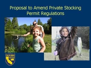 Proposal to Amend Private Stocking Permit Regulations Background