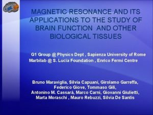 MAGNETIC RESONANCE AND ITS APPLICATIONS TO THE STUDY