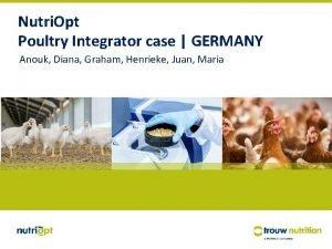 Nutri Opt Poultry Integrator case GERMANY Anouk Diana