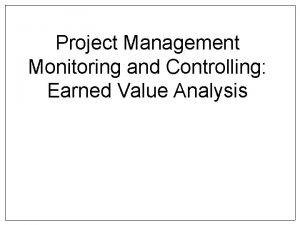 Project Management Monitoring and Controlling Earned Value Analysis