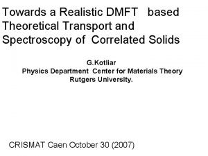 Towards a Realistic DMFT based Theoretical Transport and