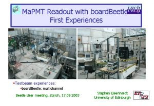Ma PMT Readout with board Beetle First Experiences