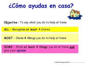 Cmo ayudas en casa Objective To say what