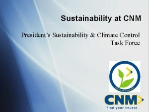 Sustainability at CNM Presidents Sustainability Climate Control Task