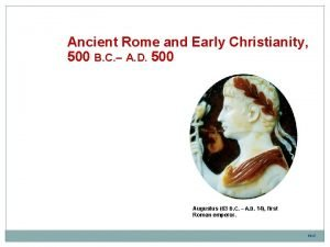 Ancient Rome and Early Christianity 500 B C