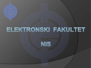 ELEKTRONSKI FAKULTET NI OSNOVNE AKADEMSKE STUDIJE Elektrotehnika i