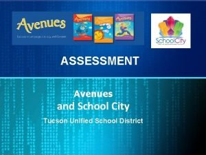 ASSESSMENT Avenues and School City Tucson Unified School