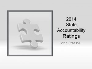 2014 State Accountability Ratings Lone Star ISD State