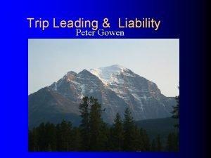 Trip Leading Liability Peter Gowen Potential Trip Liability