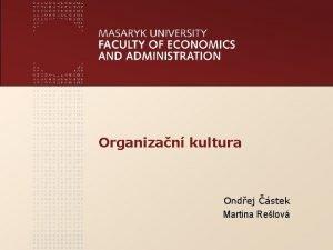 www econ muni cz Organizan kultura Ondej stek