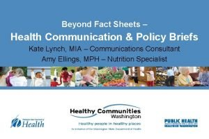 Beyond Fact Sheets Health Communication Policy Briefs Kate