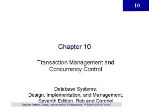 10 Chapter 10 Transaction Management and Concurrency Control