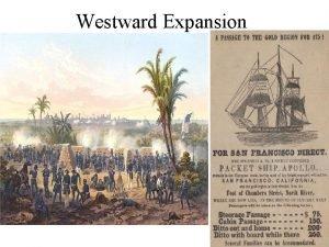 Westward Expansion Westward Expansion In 1836 Texas won