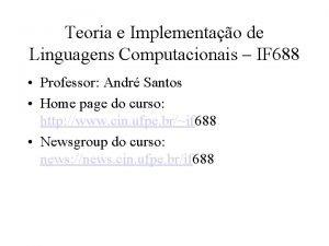 Teoria e Implementao de Linguagens Computacionais IF 688