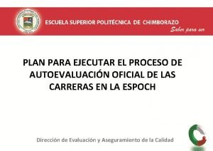 PLAN PARA EJECUTAR EL PROCESO DE AUTOEVALUACIN OFICIAL