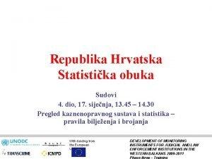 Republika Hrvatska Statistika obuka Sudovi 4 dio 17