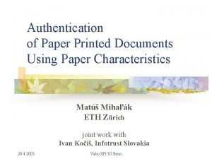 Authentication of Paper Printed Documents Using Paper Characteristics