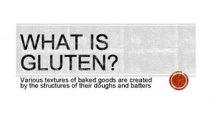 Various textures of baked goods are created by