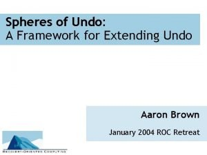 Spheres of Undo A Framework for Extending Undo