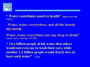 Water contributes much to health Hippocrates 460 370