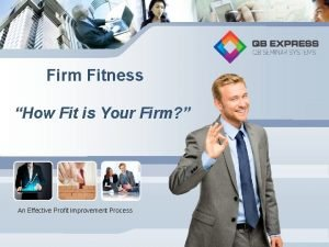 Firm Fitness How Fit is Your Firm An