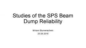 Studies of the SPS Beam Dump Reliability Miriam