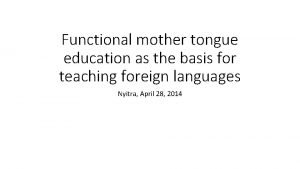 Functional mother tongue education as the basis for