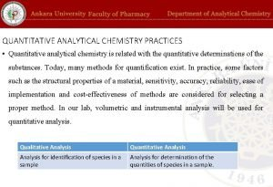 QUANTITATIVE ANALYTICAL CHEMISTRY PRACTICES Quantitative analytical chemistry is
