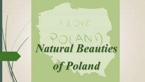Natural Beauties of Poland Main information in Poland