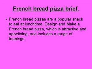 French bread pizza brief French bread pizzas are