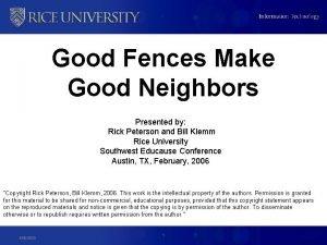 Good Fences Make Good Neighbors Presented by Rick