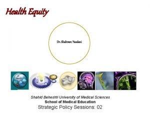 Health Equity Dr Shahram Yazdani Shahid Beheshti University
