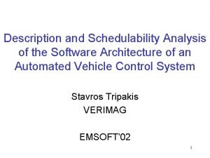 Description and Schedulability Analysis of the Software Architecture