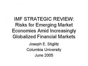 IMF STRATEGIC REVIEW Risks for Emerging Market Economies