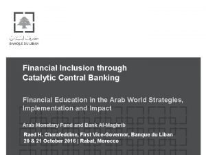 Financial Inclusion through Catalytic Central Banking Financial Education