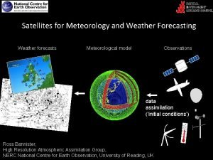 Satellites for Meteorology and Weather Forecasting Weather forecasts