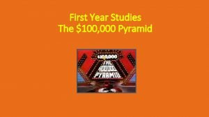 First Year Studies The 100 000 Pyramid Ill