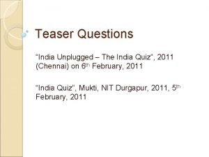 Teaser Questions India Unplugged The India Quiz 2011