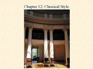 Chapter 12 Classical Style The Classical Era 1750