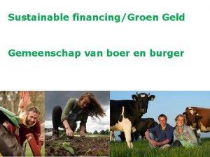 Sustainable financingGroen Geld Gemeenschap van boer en burger