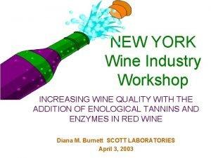 NEW YORK Wine Industry Workshop INCREASING WINE QUALITY
